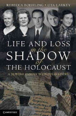 Life and Loss in the Shadow of the Holocaust: A Jewish Family's Untold Story (Hardcover)