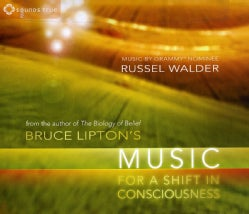 Bruce Lipton - Bruce Lipton's Music for a Shift In Consciousness