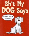 Sh*t My Dog Says (Hardcover)