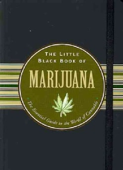 The Little Black Book of Marijuana: The Essential Guide to the World of Cannabis (Hardcover)