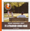 What Should I Do? If a Stranger Comes Near (Hardcover)