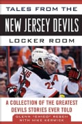 Tales from the New Jersey Devils Locker Room: A Collection of the Greatest Devils Stories Ever Told (Hardcover)