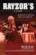 Rayzor's Edge: Rob Ray's Tough Life on the Ice (Paperback)