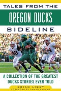 Tales from the Oregon Ducks Sideline: A Collection of the Greatest Ducks Stories Ever Told (Hardcover)