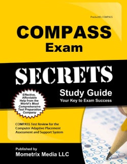 Compass Exam Secrets Study Guide: Compass Test Review For The Computer Adaptive Placement Assessment And Support ... (Paperback)