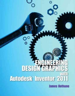 Engineering Design Graphics with Autodesk Inventor 2011 (Paperback)