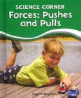 Forces: Pushes and Pulls (Hardcover)
