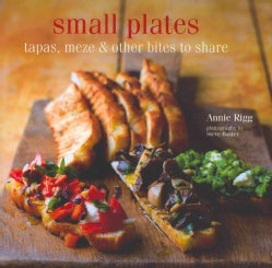 Small Plates: Tapas, Meze & Other Bites to Share (Hardcover)