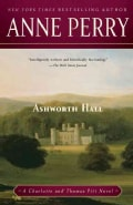 Ashworth Hall: A Charlotte and Thomas Pitt Novel (Paperback)