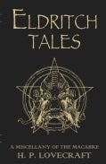 Eldritch Tales: A Miscellany of the Macabre (Hardcover)