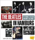 The Beatles in Hamburg: The Stories, the Scene and How It All Began (Paperback)