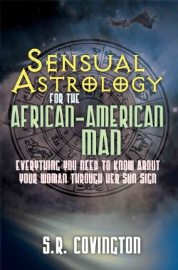 Sensual Astrology for the African American Man: Everything You Need to Know About Your Woman Through Her Sun Sign (Paperback)