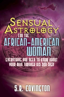 Sensual Astrology for the African American Woman: Everything You Need to Know About Your Man Through His Sun Sign (Paperback)