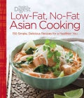 Low-Fat, No-Fat Asian Cooking: 150 Simple, Delicious Recipes for a Healthier You (Hardcover)