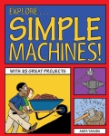 Explore Simple Machines! (Paperback)