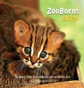 Zooborns Cats: The Newest, Cutest Kittens and Cubs from the World's Zoos (Hardcover)