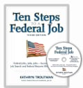 Ten Steps to a Federal Job: Federal Jobs, Jobs, Jobs - Successful Federal Job Search and Federal Resume Writing Strategies