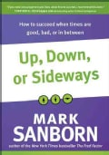 Up, Down, or Sideways: How to Succeed When Times Are Good, Bad, or in Between (Hardcover)