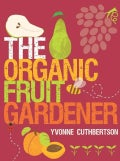 The Organic Fruit Gardener (Paperback)