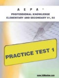 AEPA Professional Knowledge-Elementary and Secondary 91, 92: Practice Test 1 (Paperback)