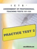 ICTS Assessment of Professional Teaching Tests 101-104 Practice Test 2 (Paperback)