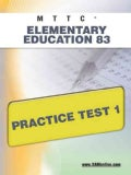 MTTC Elementary Education 83: Practice Test 1 (Paperback)