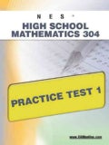 NES High School Mathematics 304: Practice Test 1 (Paperback)