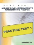 Ceoe Osat Middle Level-intermediate Mathematics Field 25 Practice Test 1 (Paperback)