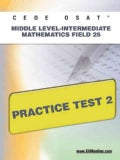 Ceoe Osat Middle Level-intermediate Mathematics Field 25 Practice Test 2 (Paperback)