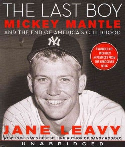 The Last Boy: Mickey Mantle and the End of America's Childhood (CD-Audio)