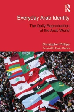 Everyday Arab Identity: The Daily Reproduction of the Arab World (Hardcover)