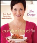 Comfort Food Fix: Feel-good Favorites Made Healthy (Hardcover)