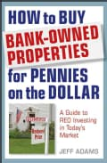 How to Buy Bank-Owned Properties for Pennies on the Dollar: A Guide to REO Investing in Today's Market (Hardcover)