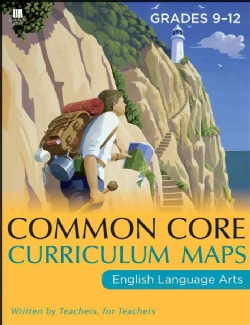 Common Core Curriculum Maps in English Language Arts: Grades 9-12 (Paperback)