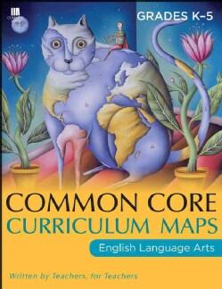 Common Core Curriculum Maps in English Language Arts: Grades K-5 (Paperback)