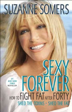 Sexy Forever: How to Fight Fat After Forty (Paperback)