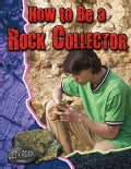 How to Be a Rock Collector (Paperback)