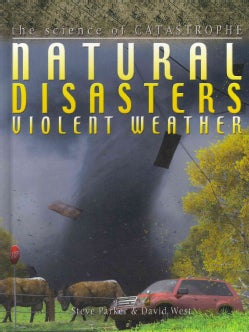 Natural Disasters: Violent Weather (Hardcover)