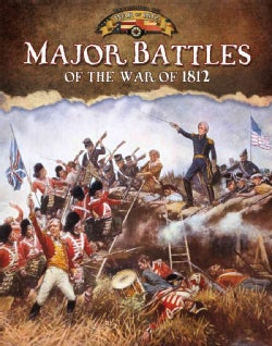 Major Battles of the War of 1812 (Hardcover)