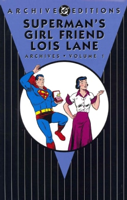 Superman's Girl Friend Lois Lane Archives 1 (Hardcover)