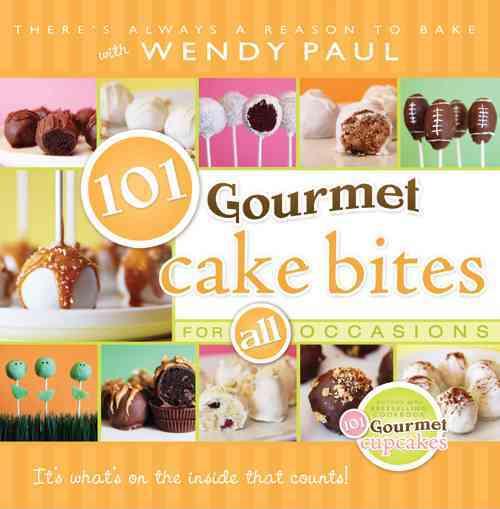 101 Gourmet Cake Bites (Spiral bound)