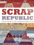 Scrap Republic: 8 Quilt Projects for Those Who Love Color (Paperback)