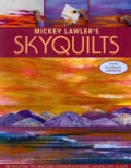 Mickey Lawler's Skyquilts: 12 Painting Techniques, Create Dynamic Landscape Quilts (Paperback)