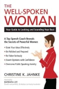 The Well-Spoken Woman: Your Guide to Looking and Sounding Your Best (Paperback)