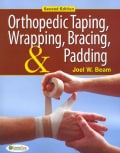 Orthopedic Taping, Wrapping, Bracing, & Padding (Paperback)
