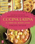 Cocina latina / Latin Cooking: El sabor del mundo latino / Recipes from All over the Latin World (Paperback)