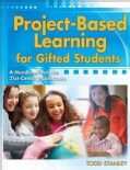 Project-Based Learning for Gifted Students: A Handbook for the 21st-Century Classroom (Paperback)