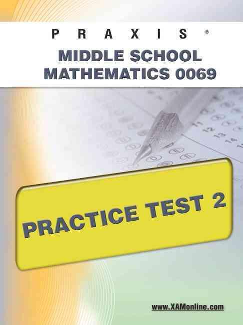 Praxis Middle School Mathematics 0069 Practice Test 2 (Paperback)