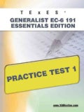TExES Generalist EC-6 191 Essentials Edition Practice Test 1 (Paperback)