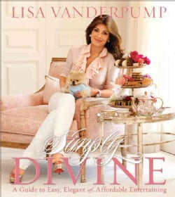 Simply Divine: A Guide to Easy, Elegant and Affordable Entertaining (Hardcover)